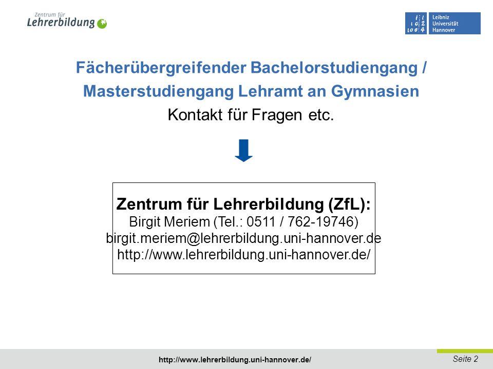 Seite 3 http://www.lehrerbildung.uni-hannover.de/ Studienaufbau Fächerübergreifender Bachelorstudiengang