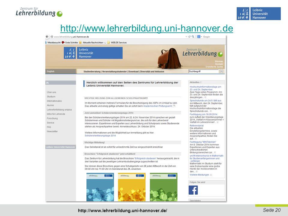 Seite 21 http://www.lehrerbildung.uni-hannover.de/ - engagiertes Lehren - Fähigkeit zur Selbstreflexion - fachwissenschaftlich auf dem neuesten Stand - klar und eindeutig kommunizieren - verschiedene Methoden im Unterricht einsetzen - diagnostische Kompetenz - Einnehmen von Fremdperspektiven - Arbeit mit und in verschiedenen Personengruppen (Schüler/innen, Kollegium, Eltern, Berufsverbände etc.) -…-… Fit für den Lehramtsberuf?