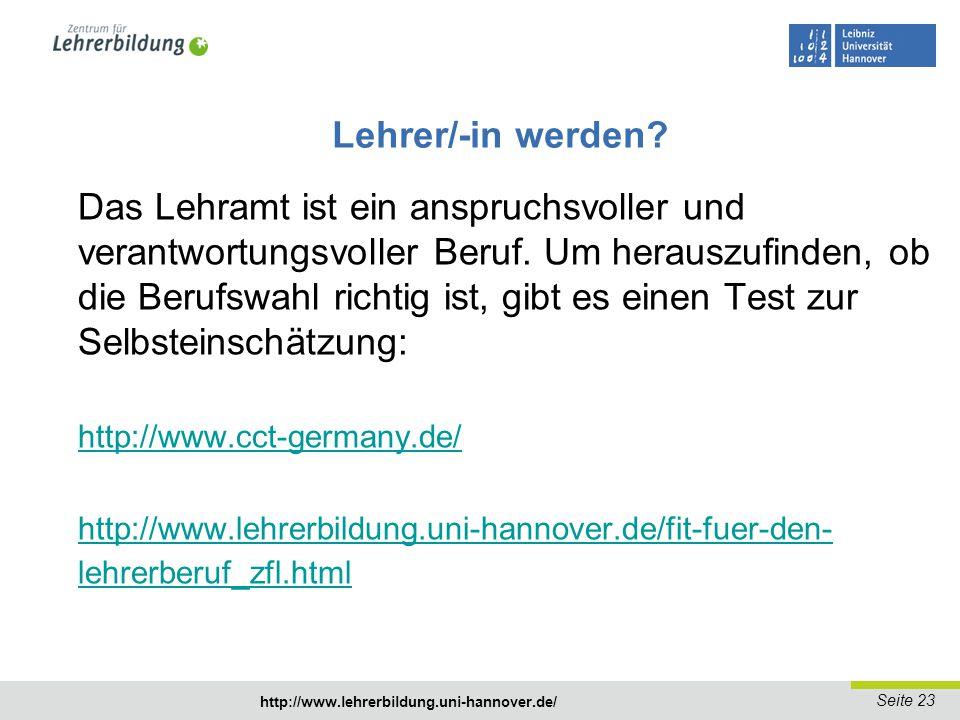 Seite 24 http://www.lehrerbildung.uni-hannover.de/ Laufbahnberatung für Lehrerinnen und Lehrer Sie überlegen, ob Sie ein Lehramtsstudium beginnen sollen.