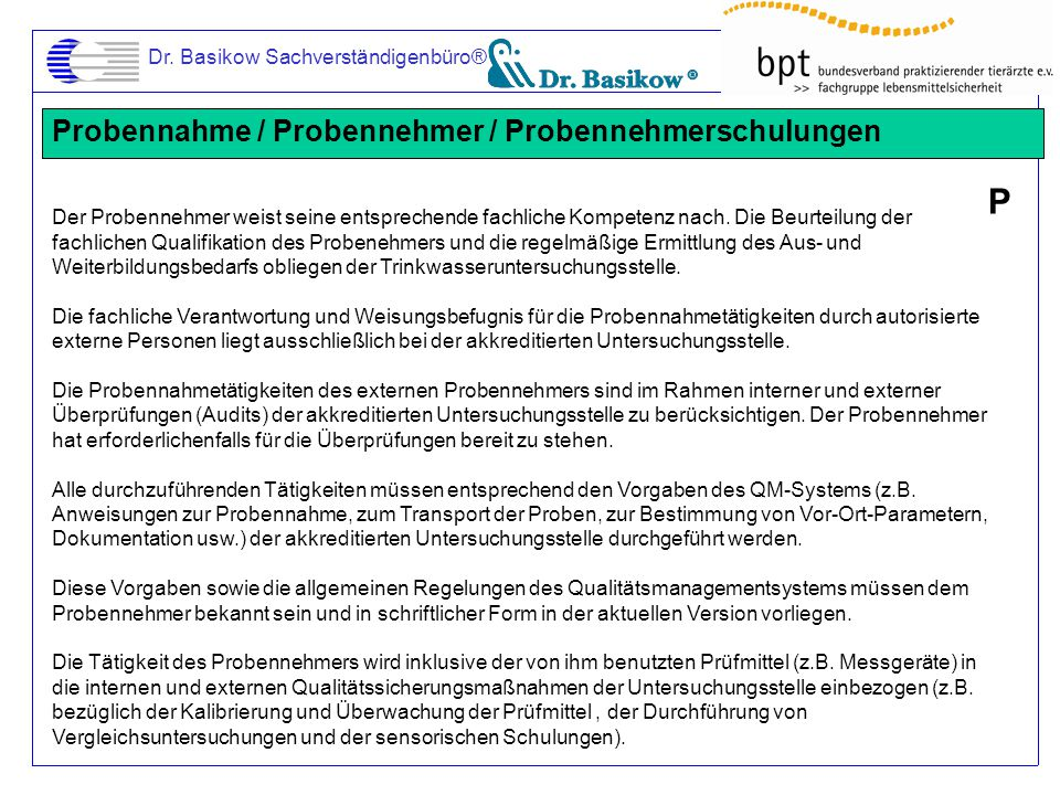 Dr. Basikow Sachverständigenbüro® Probennahme / Probennehmer / Probennehmerschulungen Der Probennehmer weist seine entsprechende fachliche Kompetenz n
