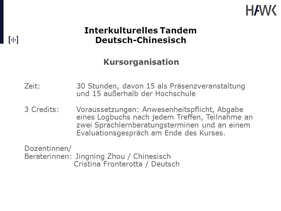 Interkulturelles Tandem Deutsch-Chinesisch Inhalte, Lernmaterialien Inhaltlich wurde der Schwerpunkt auf (inter)kulturelle und hochschulspezifische Themen gesetzt.