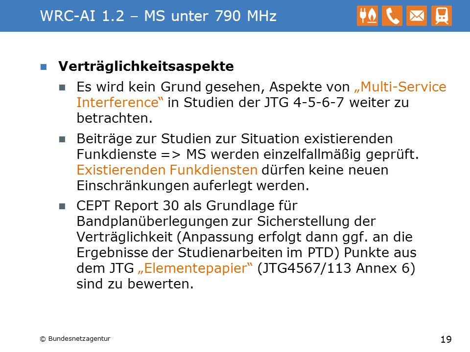 """WRC-AI 1.2 – MS unter 790 MHz Verträglichkeitsaspekte Es wird kein Grund gesehen, Aspekte von """"Multi-Service Interference"""" in Studien der JTG 4-5-6-7"""