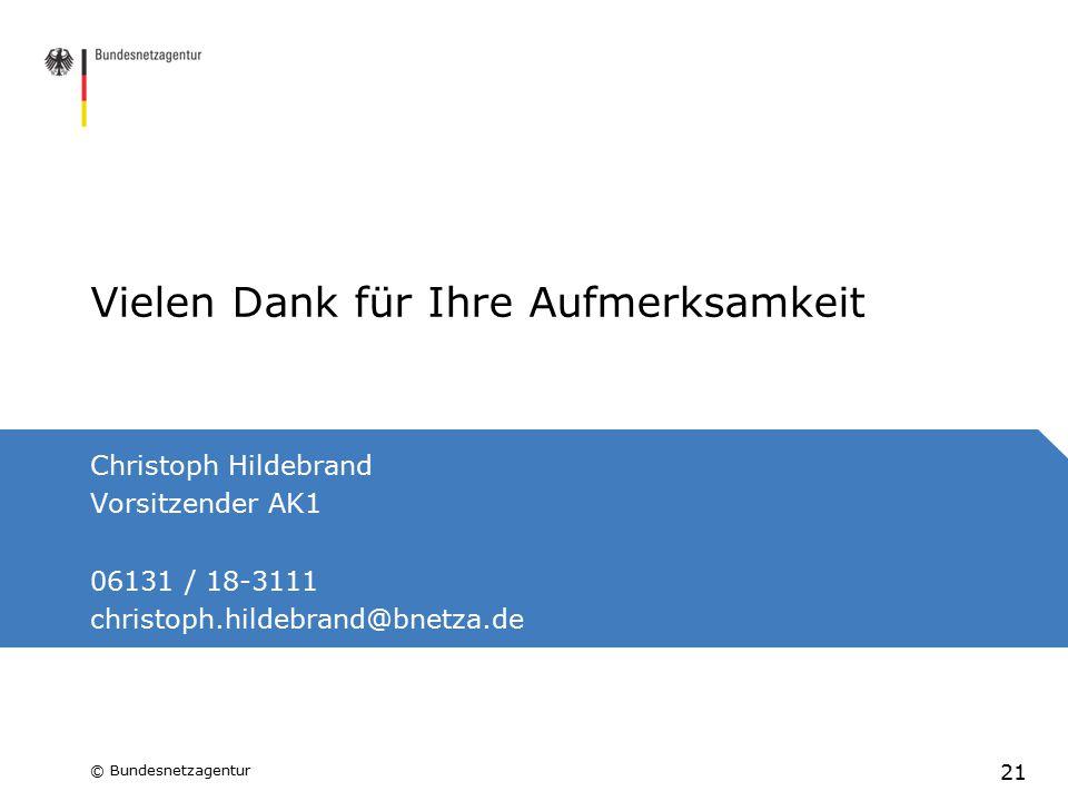 Vielen Dank für Ihre Aufmerksamkeit Christoph Hildebrand Vorsitzender AK1 06131 / 18-3111 christoph.hildebrand@bnetza.de 21 © Bundesnetzagentur