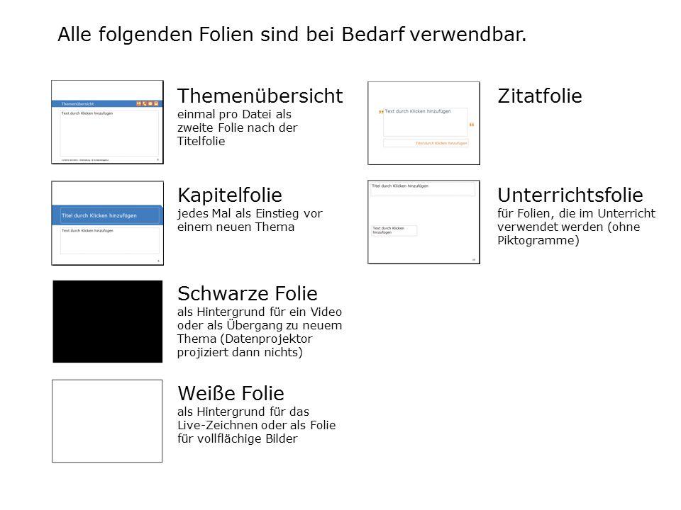 Alle folgenden Folien sind bei Bedarf verwendbar. Themenübersicht einmal pro Datei als zweite Folie nach der Titelfolie Kapitelfolie jedes Mal als Ein