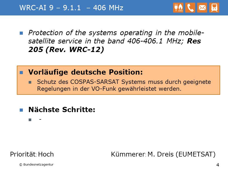WRC-AI 1.3 – Res 646 - PPDR to review and revise Resolution 646 (Rev.WRC 12) for broadband public protection and disaster relief (PPDR), in accordance with Resolution 648 (WRC 12); Vorläufige deutsche Position: Die vorläufige CEPT-Position wird unterstützt.