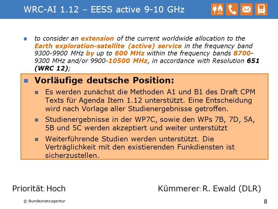 WRC-AI 1.12 – EESS active 9-10 GHz Nächste Schritte / Hinweise: Weiterführende Studien zu der Funkverträglichkeit zwischen dem EESS (active) und dem RLS sowie dem RNS sind durchzuführen.