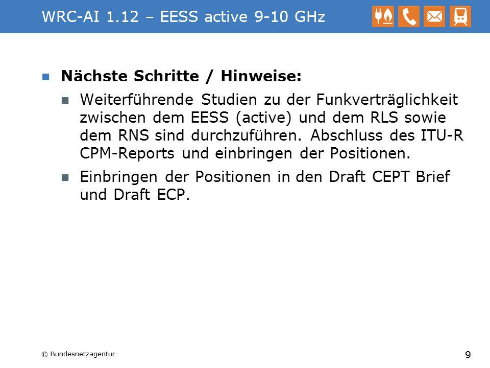 WRC-AI 1.12 – EESS active 9-10 GHz Nächste Schritte / Hinweise: Weiterführende Studien zu der Funkverträglichkeit zwischen dem EESS (active) und dem R