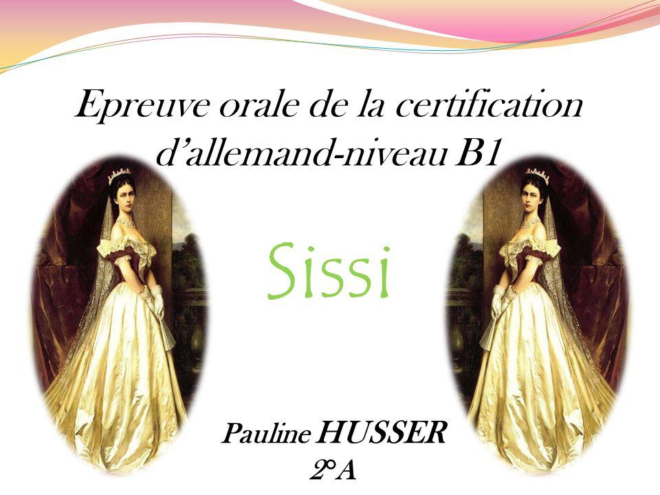 Epreuve orale de la certification d'allemand-niveau B1 Sissi Pauline HUSSER 2°A