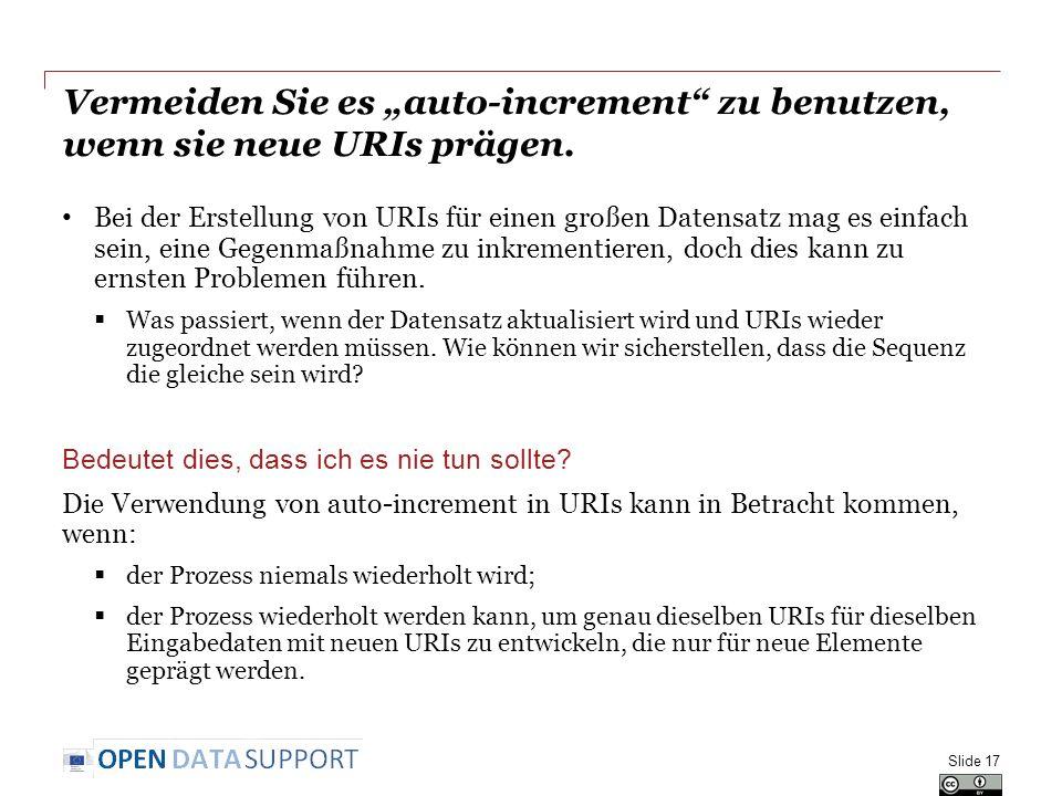 """Vermeiden Sie es """"auto-increment"""" zu benutzen, wenn sie neue URIs prägen. Bei der Erstellung von URIs für einen großen Datensatz mag es einfach sein,"""