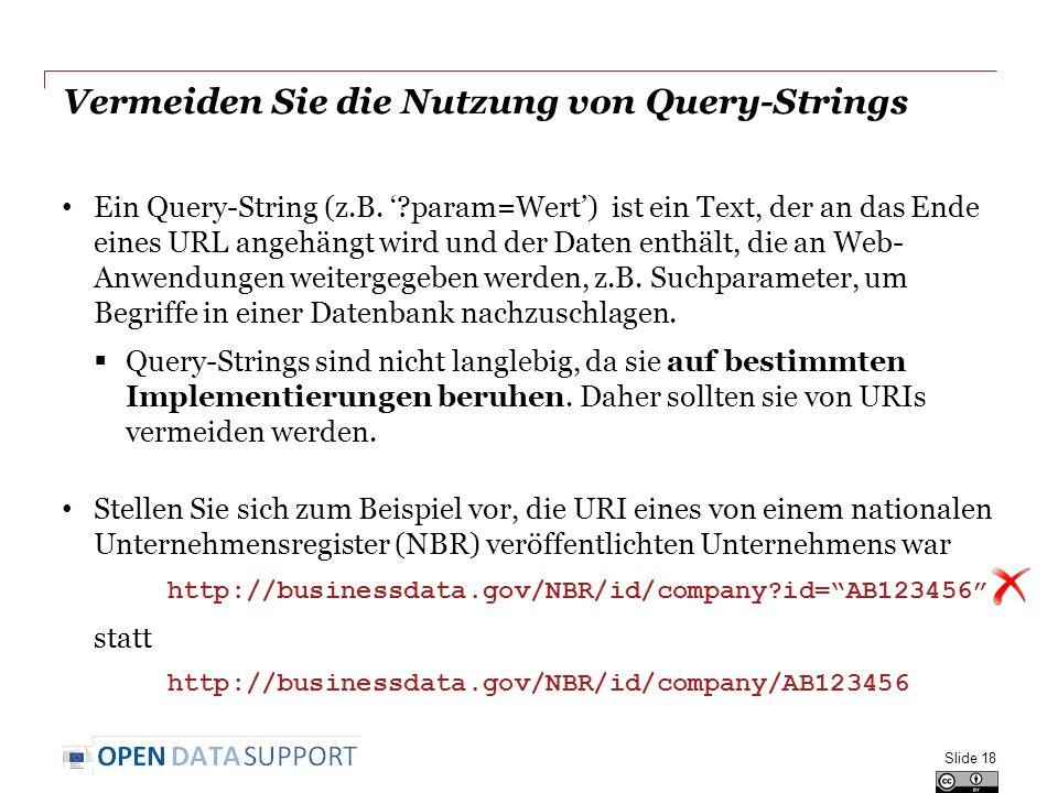 Vermeiden Sie die Nutzung von Query-Strings Ein Query-String (z.B. '?param=Wert') ist ein Text, der an das Ende eines URL angehängt wird und der Daten