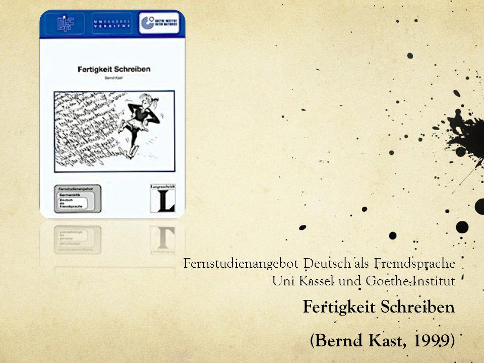Fertigkeit Schreiben (Bernd Kast, 1999) Fernstudienangebot Deutsch als Fremdsprache Uni Kassel und Goethe-Institut