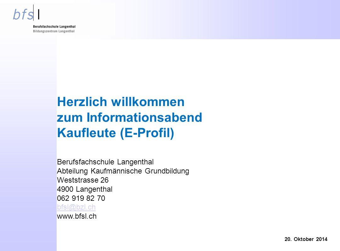 Herzlich willkommen zum Informationsabend Kaufleute (E-Profil) 20. Oktober 2014 Berufsfachschule Langenthal Abteilung Kaufmännische Grundbildung Wests