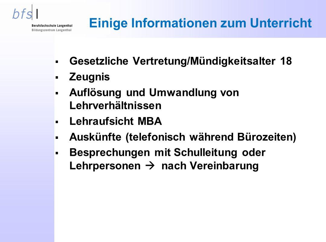  Gesetzliche Vertretung/Mündigkeitsalter 18  Zeugnis  Auflösung und Umwandlung von Lehrverhältnissen  Lehraufsicht MBA  Auskünfte (telefonisch wä