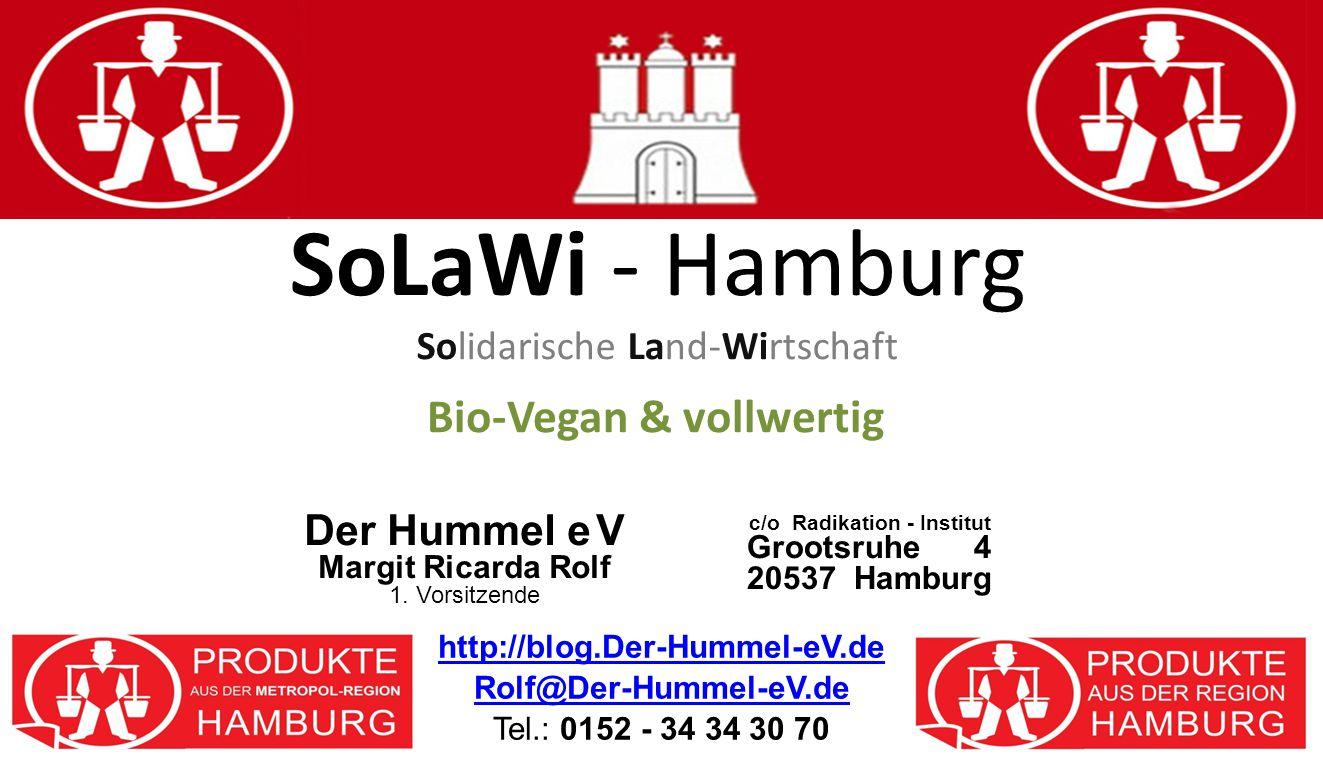 SoLaWi - Hamburg Solidarische Land-Wirtschaft Bio-Vegan & vollwertig http://blog.Der-Hummel-eV.de Rolf@Der-Hummel-eV.de http://blog.Der-Hummel-eV.de R