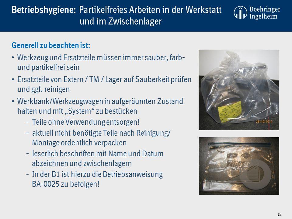 Betriebshygiene: Partikelfreies Arbeiten in der Werkstatt und im Zwischenlager Generell zu beachten ist: Werkzeug und Ersatzteile müssen immer sauber, farb- und partikelfrei sein Ersatzteile von Extern / TM / Lager auf Sauberkeit prüfen und ggf.