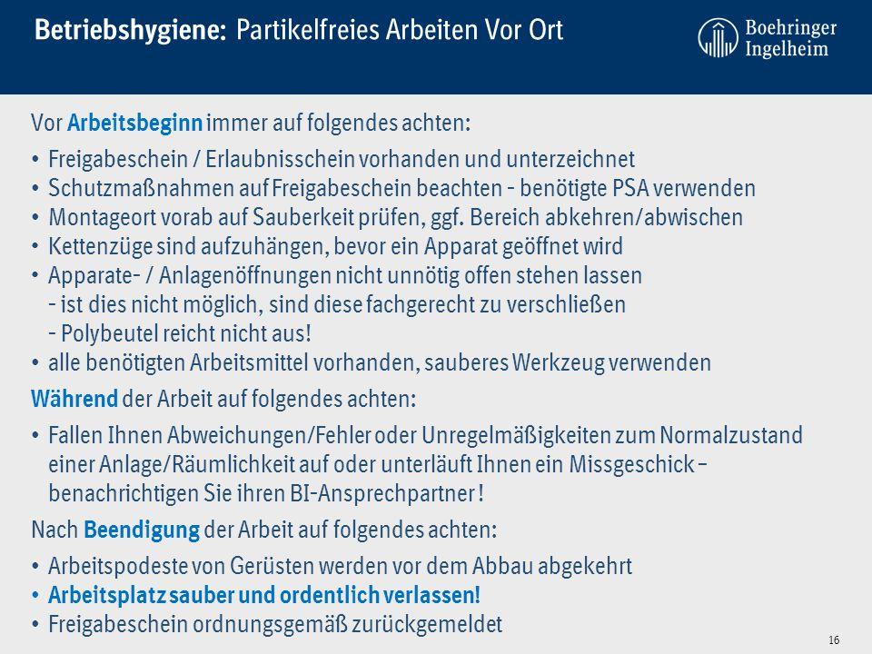 Betriebshygiene: Partikelfreies Arbeiten Vor Ort Vor Arbeitsbeginn immer auf folgendes achten: Freigabeschein / Erlaubnisschein vorhanden und unterzei