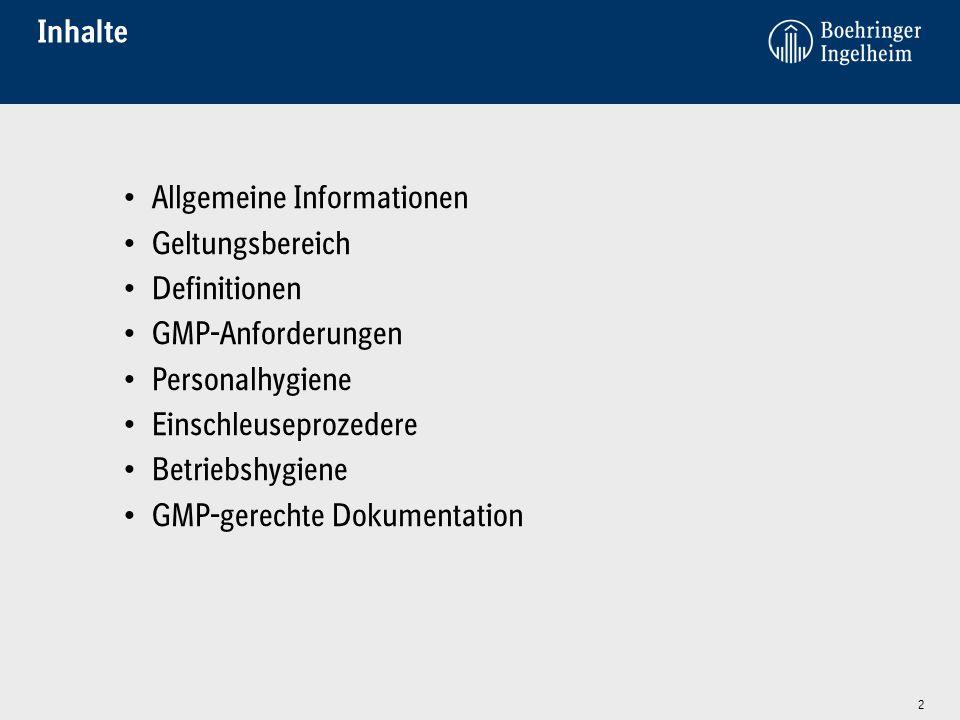 Inhalte Allgemeine Informationen Geltungsbereich Definitionen GMP-Anforderungen Personalhygiene Einschleuseprozedere Betriebshygiene GMP-gerechte Dokumentation 2