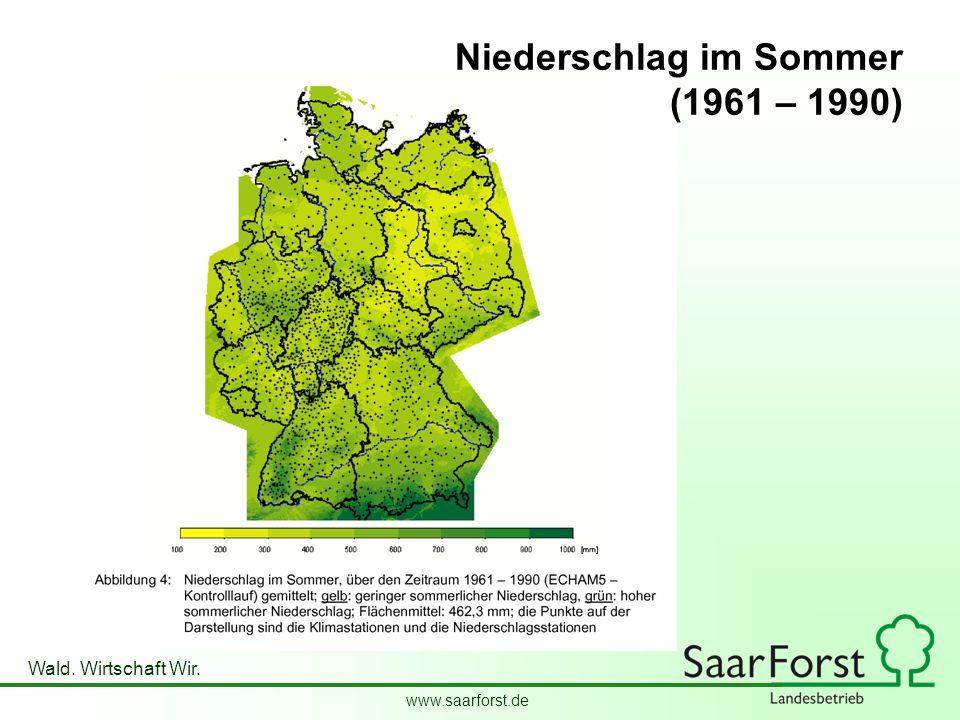www.saarforst.de Wald. Wirtschaft Wir. Niederschlag im Sommer (1961 – 1990)