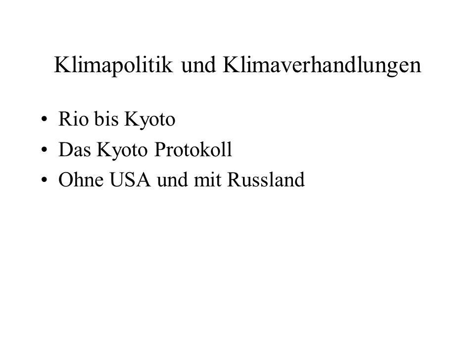 Klimapolitik und Klimaverhandlungen Rio bis Kyoto Das Kyoto Protokoll Ohne USA und mit Russland
