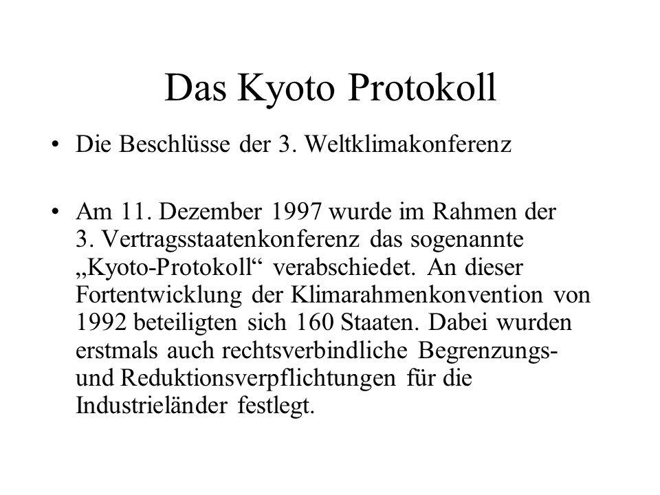 """Das Kyoto Protokoll Die Beschlüsse der 3. Weltklimakonferenz Am 11. Dezember 1997 wurde im Rahmen der 3. Vertragsstaatenkonferenz das sogenannte """"Kyot"""