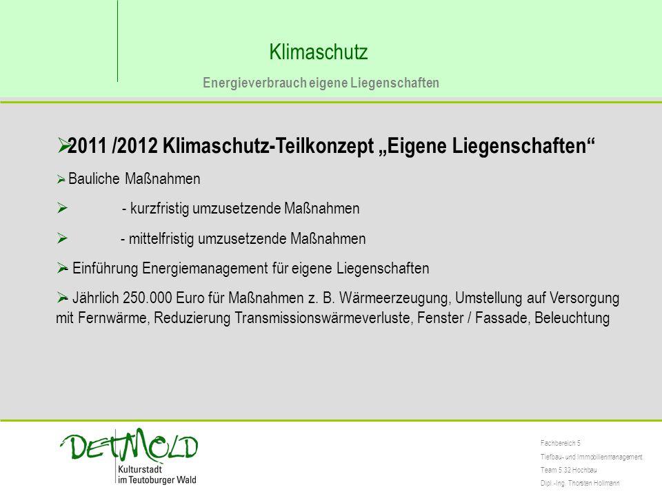 """Klimaschutz Energieverbrauch eigene Liegenschaften  2011 /2012 Klimaschutz-Teilkonzept """"Eigene Liegenschaften""""  - Bauliche Maßnahmen  - kurzfristig"""