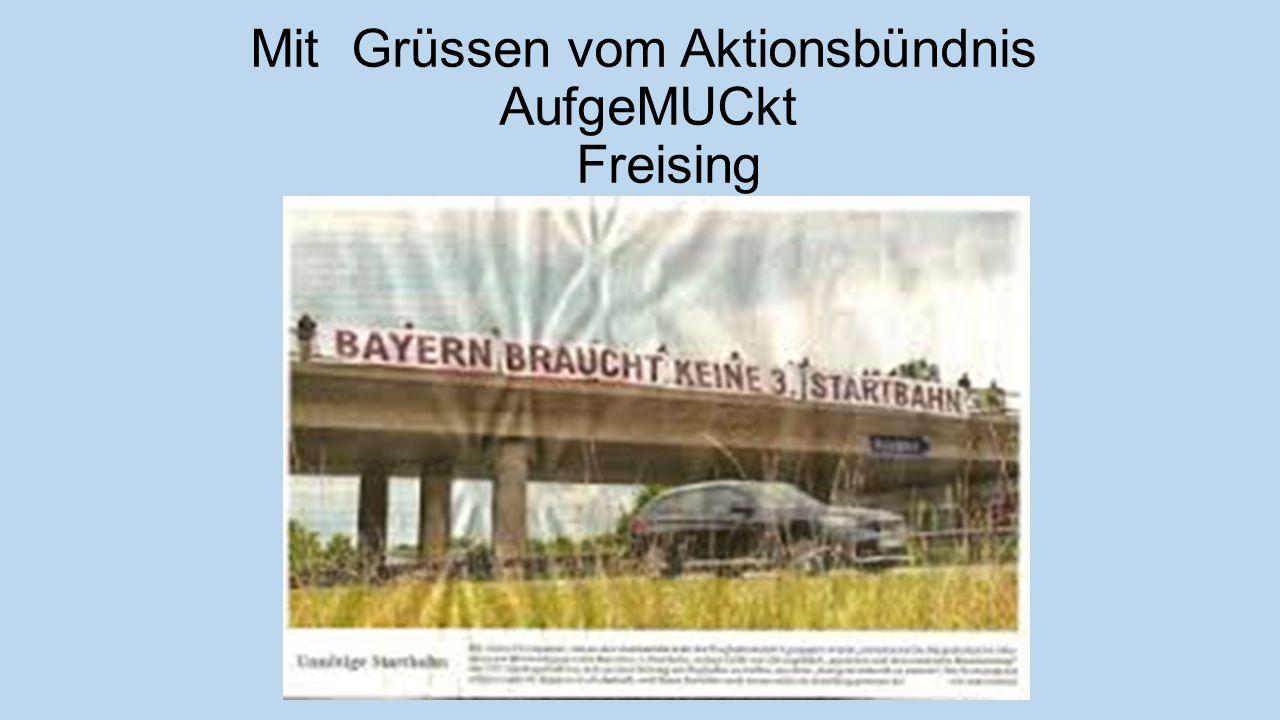 Mit Grüssen vom Aktionsbündnis AufgeMUCkt Freising