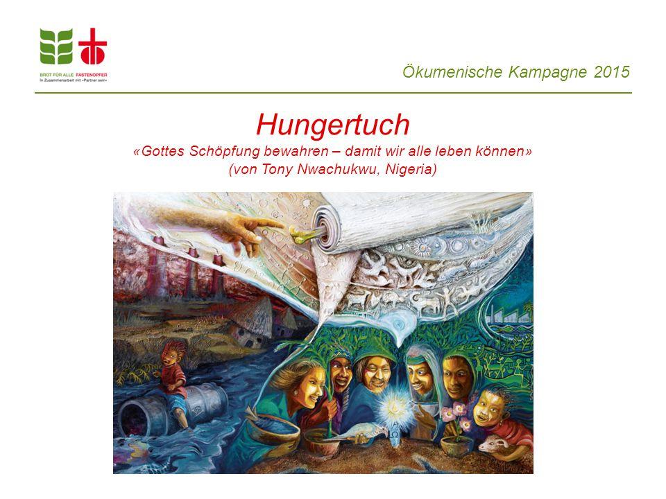 Ökumenische Kampagne 2015 Hungertuch «Gottes Schöpfung bewahren – damit wir alle leben können» (von Tony Nwachukwu, Nigeria)