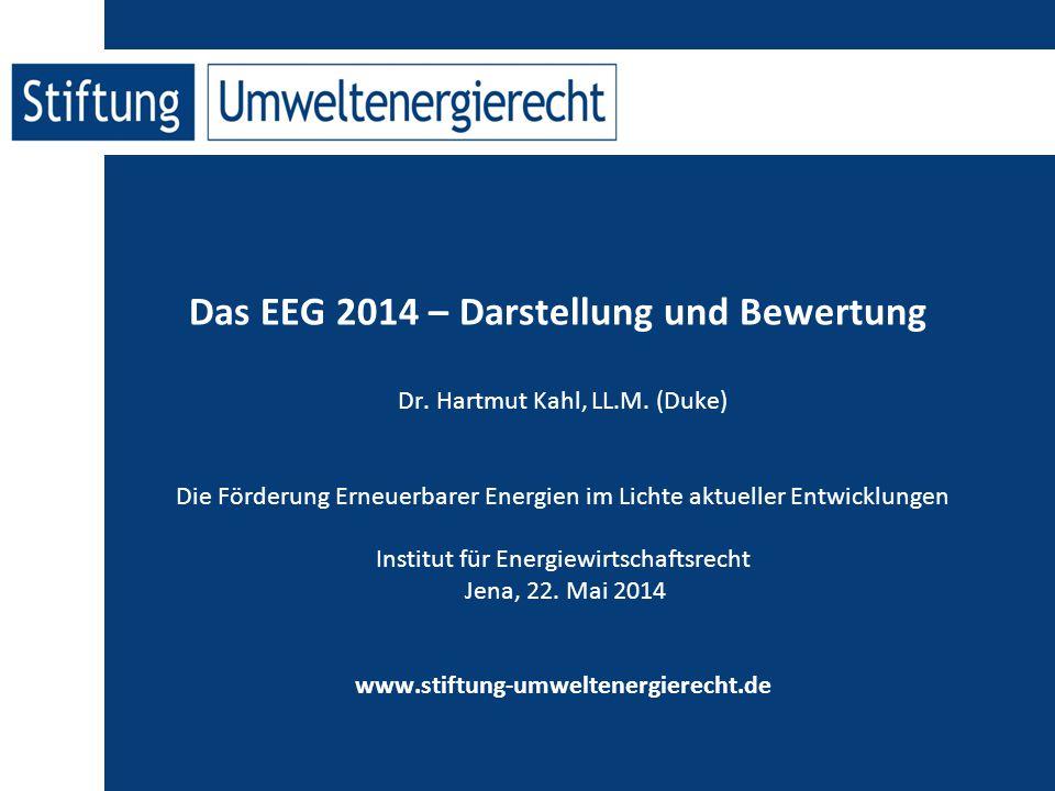 Das EEG 2014 – Darstellung und Bewertung Dr.Hartmut Kahl, LL.M.