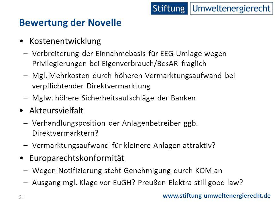 www.stiftung-umweltenergierecht.de Kostenentwicklung –Verbreiterung der Einnahmebasis für EEG-Umlage wegen Privilegierungen bei Eigenverbrauch/BesAR fraglich –Mgl.