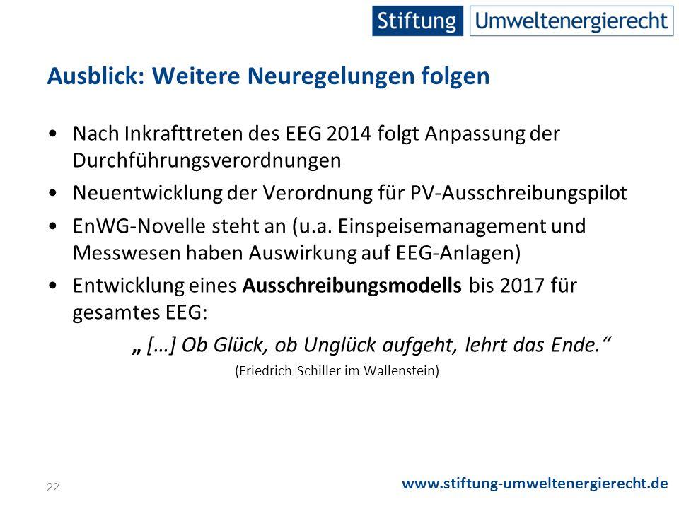 www.stiftung-umweltenergierecht.de Nach Inkrafttreten des EEG 2014 folgt Anpassung der Durchführungsverordnungen Neuentwicklung der Verordnung für PV-Ausschreibungspilot EnWG-Novelle steht an (u.a.