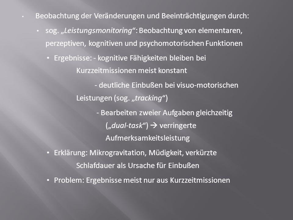 """Beobachtung der Veränderungen und Beeinträchtigungen durch: sog. """"Leistungsmonitoring"""": Beobachtung von elementaren, perzeptiven, kognitiven und psych"""