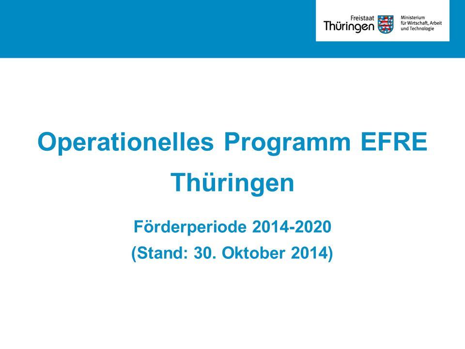 Operationelles Programm EFRE Thüringen Förderperiode 2014-2020 (Stand: 30. Oktober 2014)