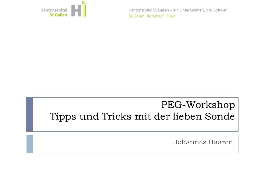 PEG-Workshop Tipps und Tricks mit der lieben Sonde Johannes Haarer