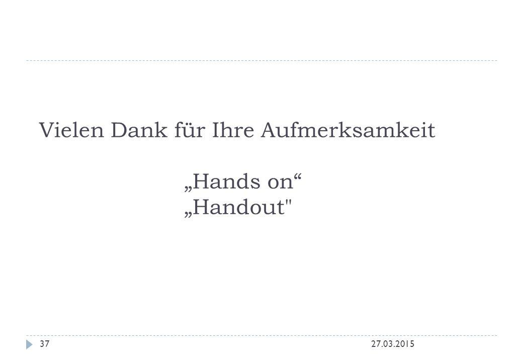 """Vielen Dank für Ihre Aufmerksamkeit """"Hands on"""" """"Handout"""