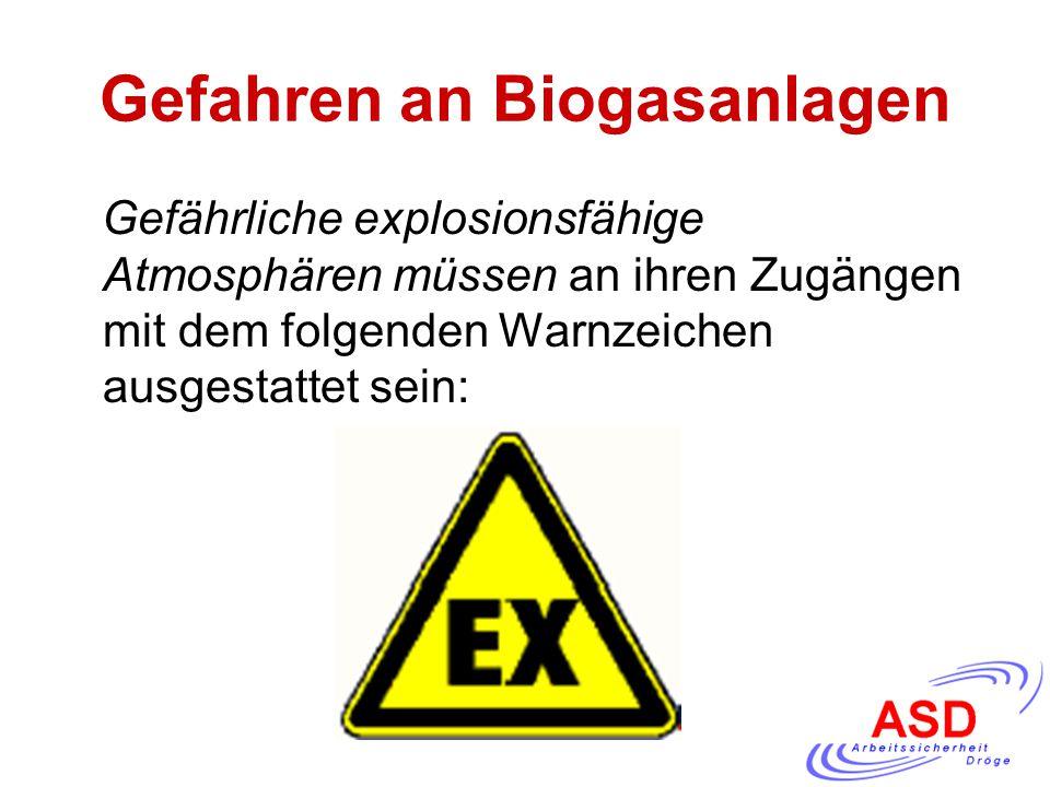 Gefahren an Biogasanlagen Gefährliche explosionsfähige Atmosphären müssen an ihren Zugängen mit dem folgenden Warnzeichen ausgestattet sein: