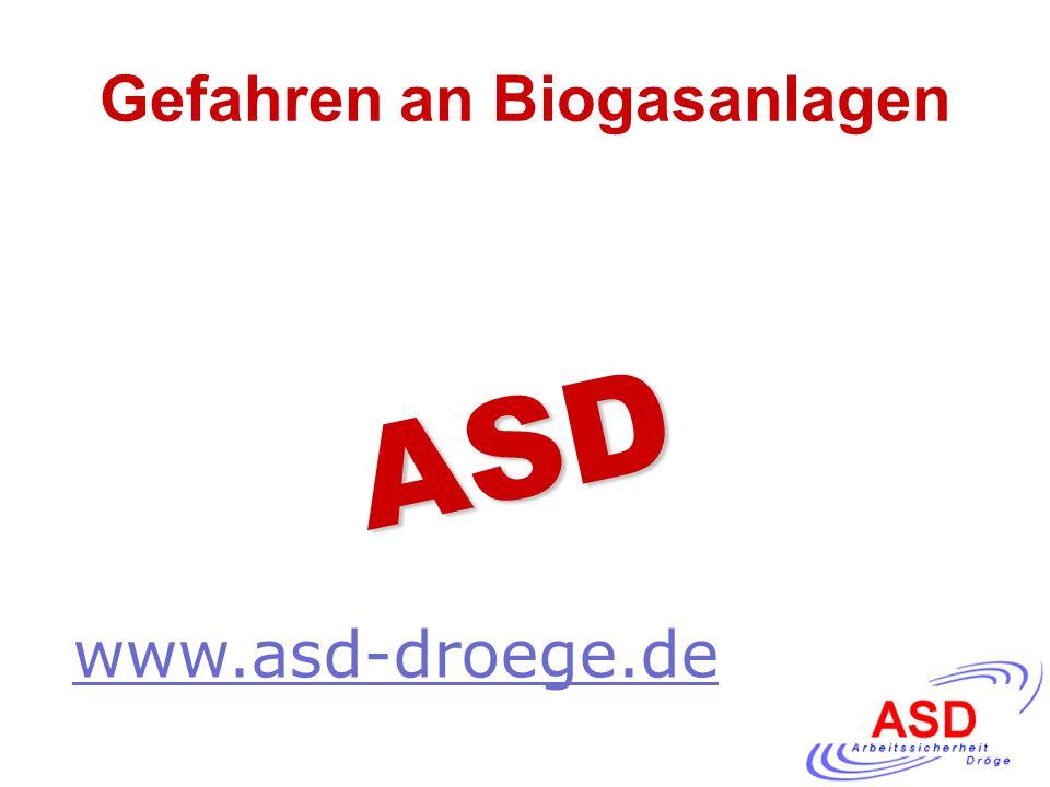 Gefahren an Biogasanlagen www.asd-droege.de ASD