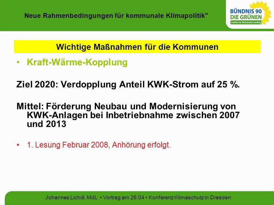 Neue Rahmenbedingungen für kommunale Klimapolitik Johannes Lichdi, MdL Vortrag am 26.04 Konferenz Klimaschutz in Dresden Kritik Die Novelle wird höchstens einen Anteil von 18 % bewirken.
