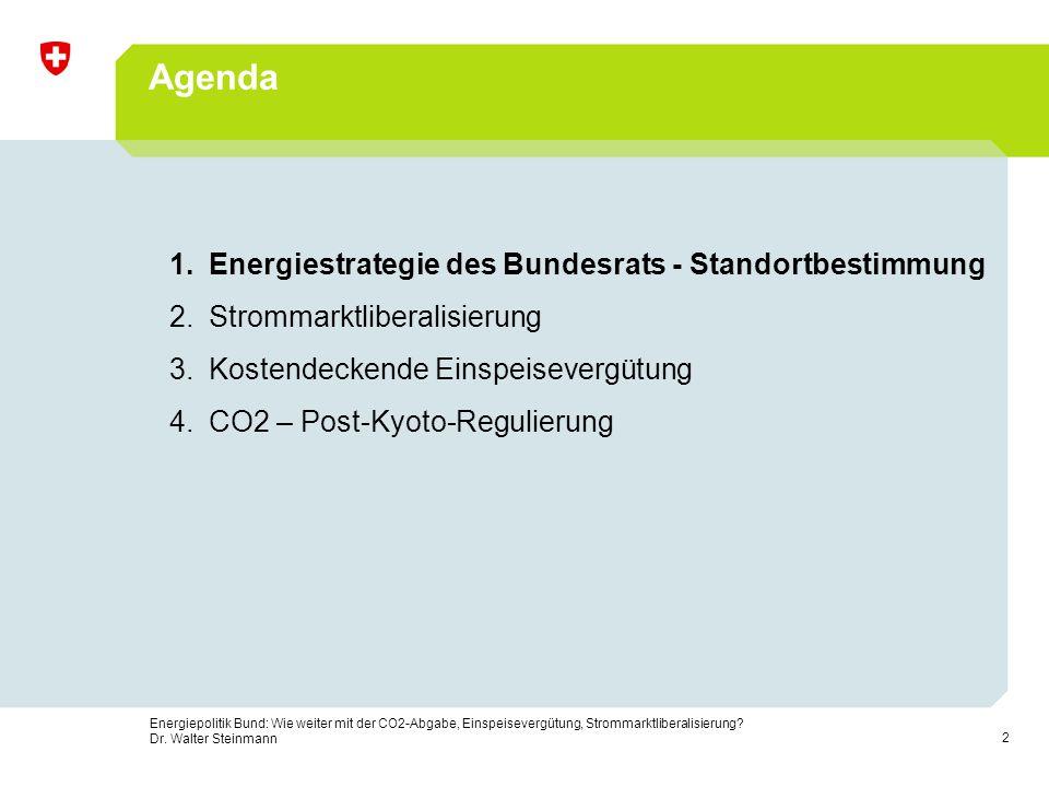 2 Energiepolitik Bund: Wie weiter mit der CO2-Abgabe, Einspeisevergütung, Strommarktliberalisierung? Dr. Walter Steinmann Agenda 1.Energiestrategie de