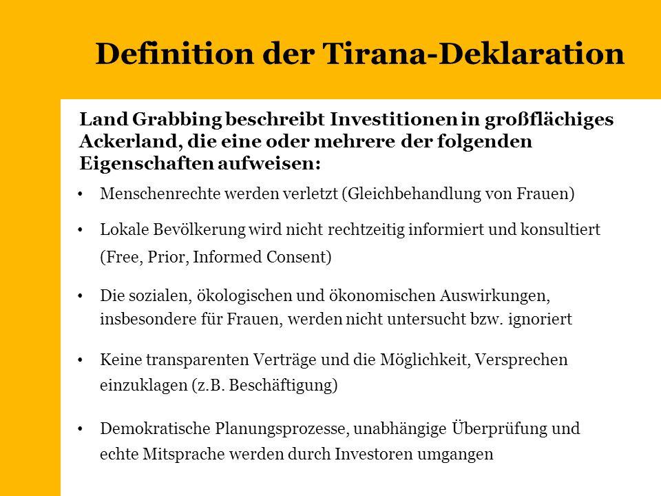 Definition der Tirana-Deklaration Menschenrechte werden verletzt (Gleichbehandlung von Frauen) Lokale Bevölkerung wird nicht rechtzeitig informiert un