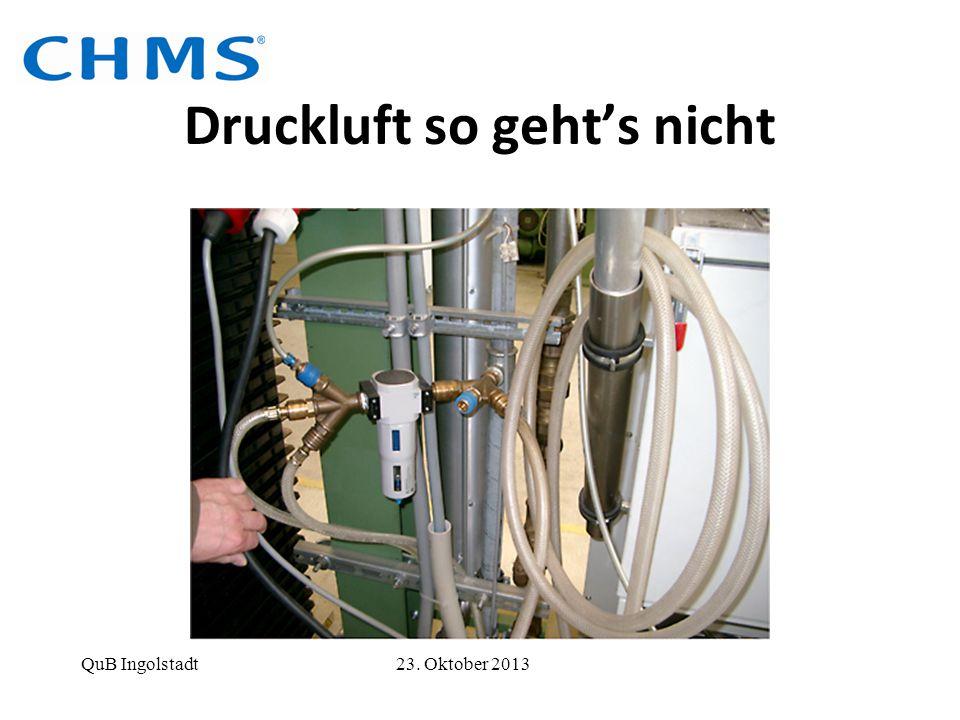 Druckluft so geht's nicht QuB Ingolstadt 23. Oktober 2013