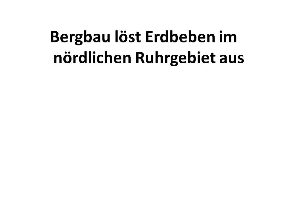 Bergbau löst Erdbeben im nördlichen Ruhrgebiet aus