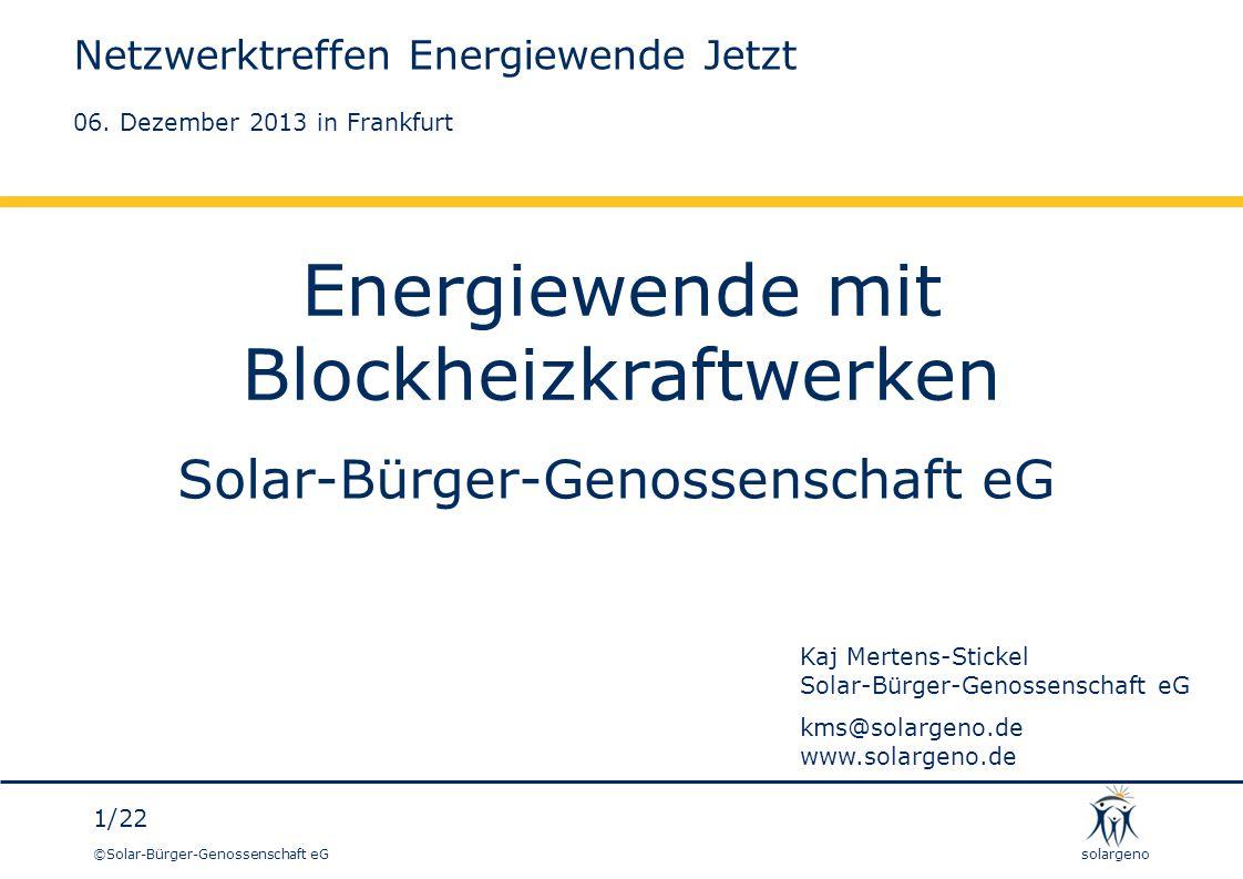 ©Solar-Bürger-Genossenschaft eG 2/22 solargeno Wir haben keine andere Wahl.