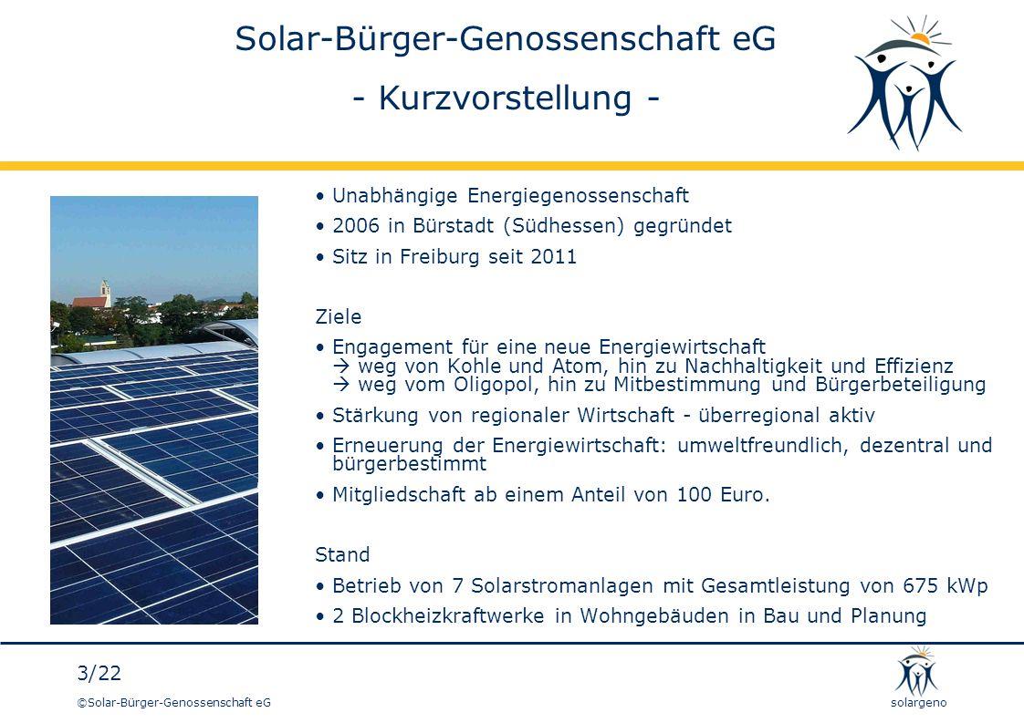 ©Solar-Bürger-Genossenschaft eG 14/22 solargeno Entwicklungen … Weiterhin setzen wir uns dafür ein, dass im Grundsatz die gesamte Eigenstromerzeugung an der EEG-Umlage beteiligt wird.
