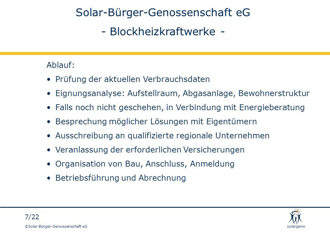 ©Solar-Bürger-Genossenschaft eG 7/22 solargeno Solar-Bürger-Genossenschaft eG - Blockheizkraftwerke - Ablauf: Prüfung der aktuellen Verbrauchsdaten Ei
