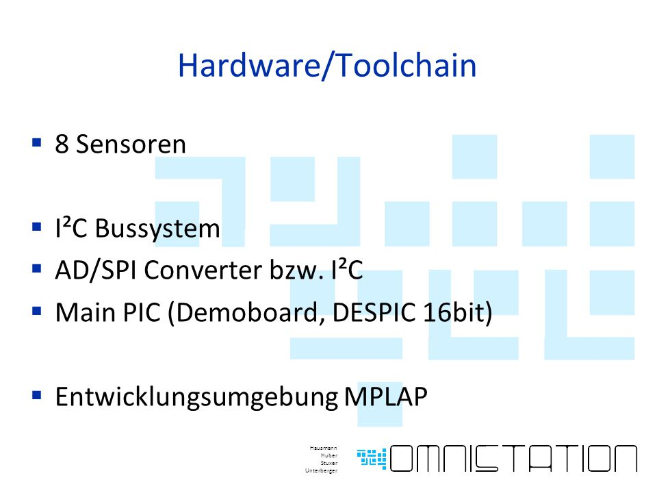 Hardware/Toolchain  8 Sensoren  I²C Bussystem  AD/SPI Converter bzw.
