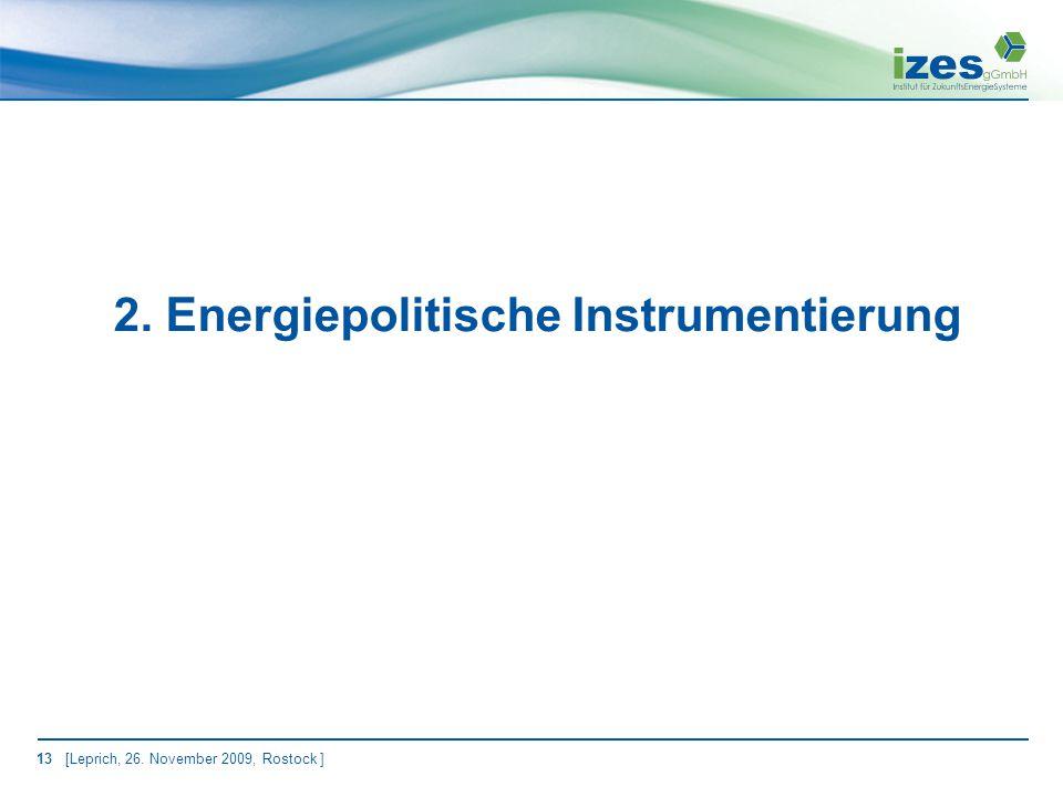 13 [Leprich, 26. November 2009, Rostock ] 2. Energiepolitische Instrumentierung