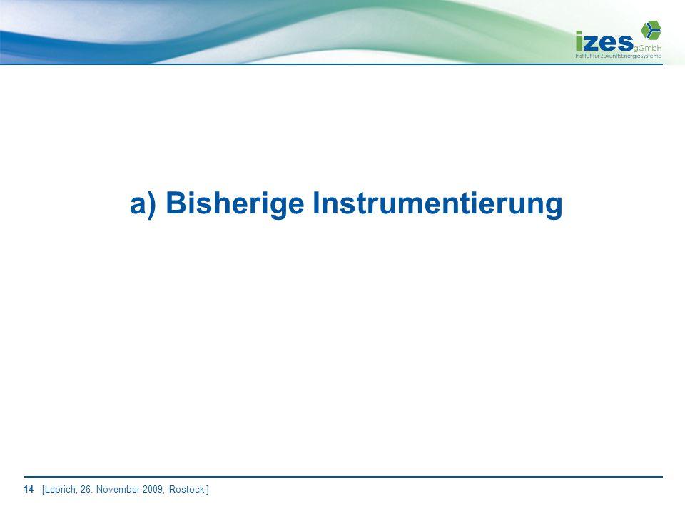 14 [Leprich, 26. November 2009, Rostock ] a) Bisherige Instrumentierung