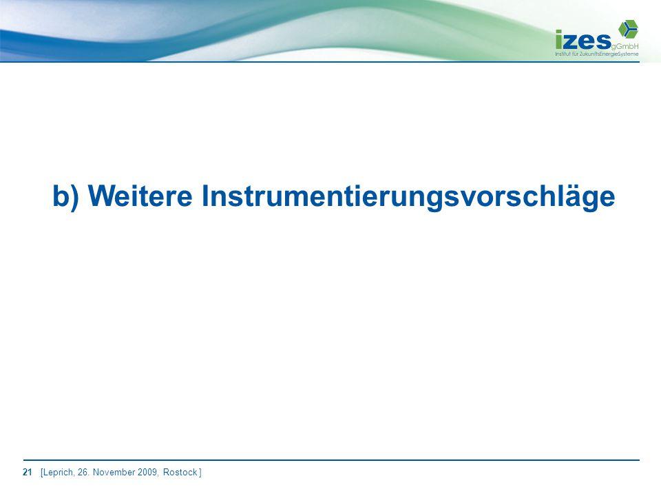 21 [Leprich, 26. November 2009, Rostock ] b) Weitere Instrumentierungsvorschläge