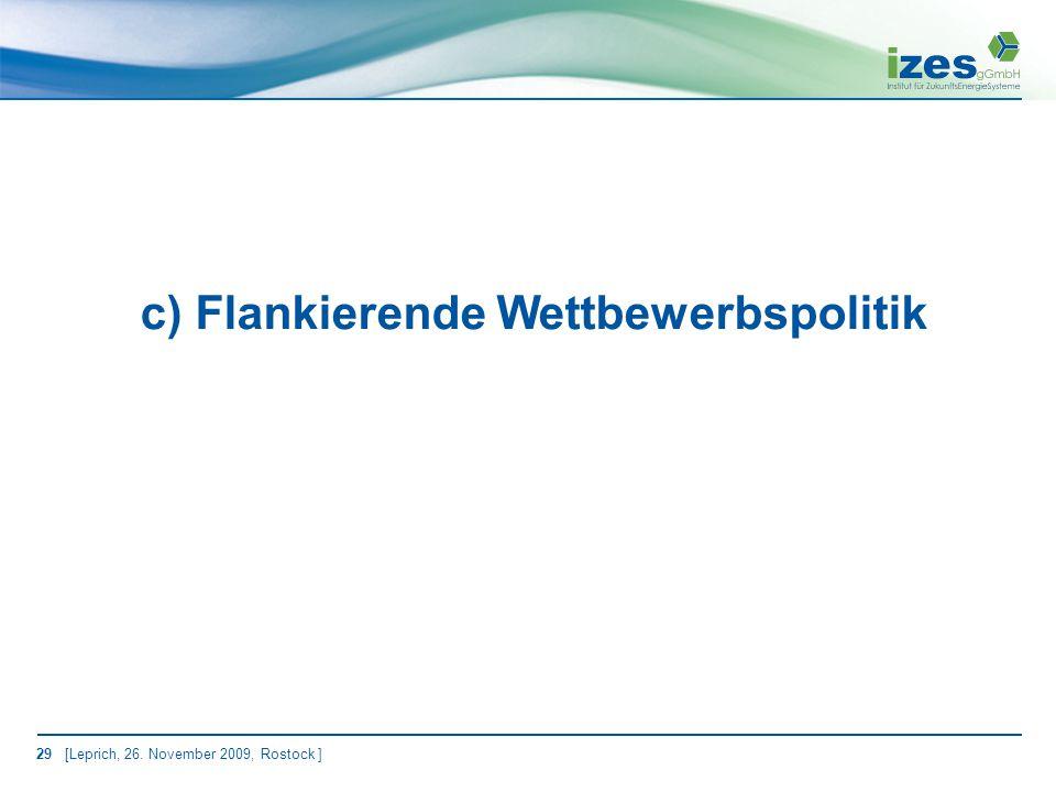 29 [Leprich, 26. November 2009, Rostock ] c) Flankierende Wettbewerbspolitik