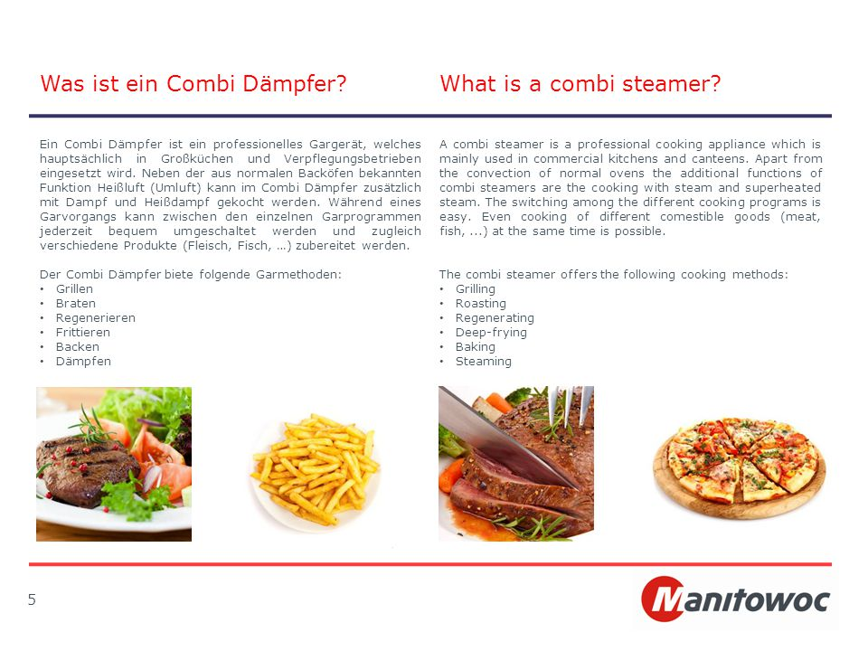 5 Was ist ein Combi Dämpfer?What is a combi steamer? Ein Combi Dämpfer ist ein professionelles Gargerät, welches hauptsächlich in Großküchen und Verpf